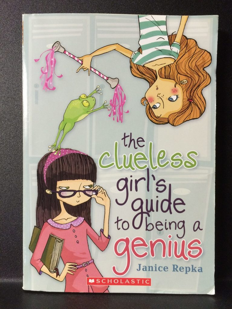 The Clueless Girl's Guide to Being a Genius by Janice Repka (Copy#26Jul2016)