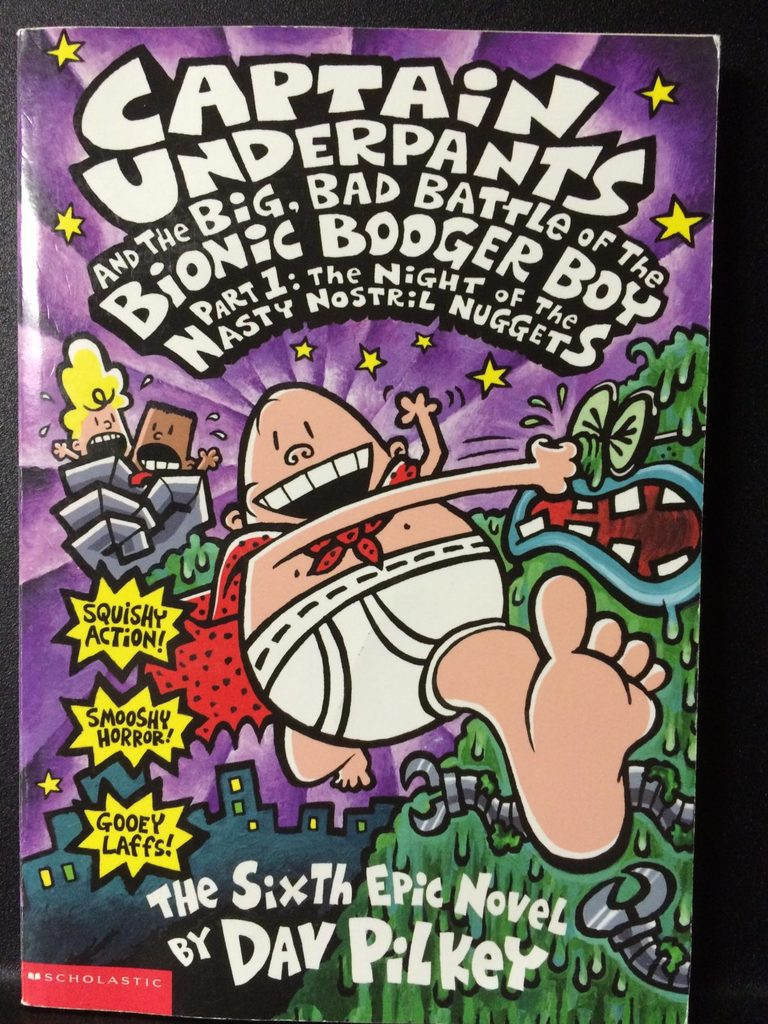 Captain Underpants and the Big, Bad Battle of the Bionic Booger Boy (Part 1) by Dav Pilkey (Copy#26Jul2016)