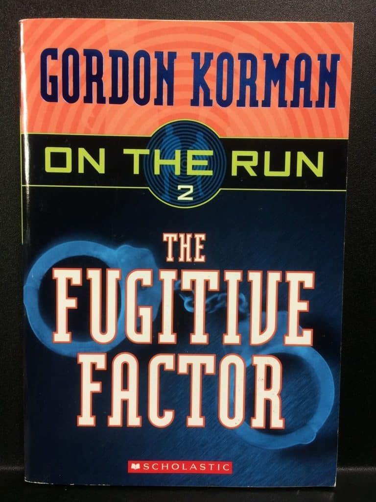 On The Run – The Fugitive Factor by Gordon Korman (Copy#21Aug2017)